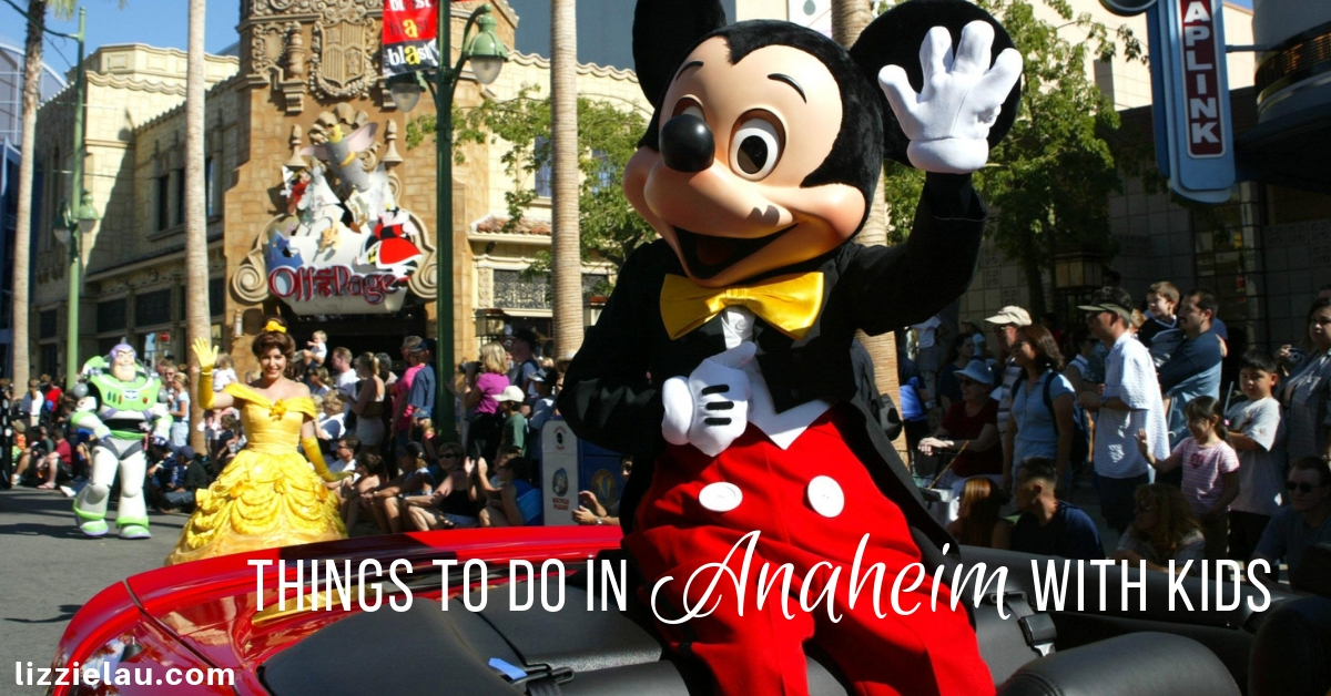25 things to do in Anaheim with kids