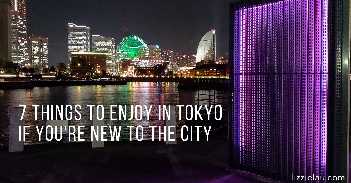 7 Things to Enjoy in Tokyo If You're New to The City