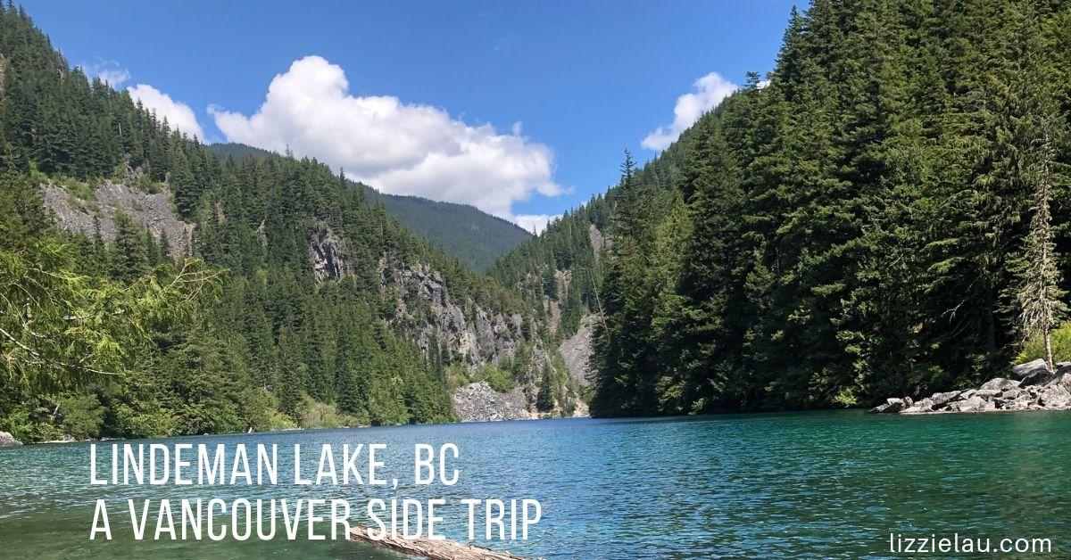 Hiking Lindeman Lake, BC a Vancouver Side Trip