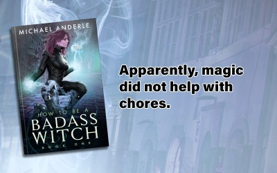 Unconventional Second Snippet for How To Be A Bad Ass Witch Book 1