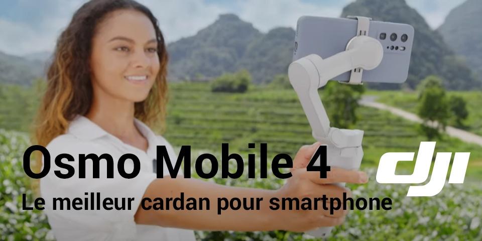 test tarif et avis du dji OM 4 Osmo Mobile 4
