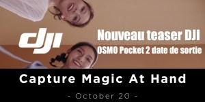 DJI  OSMO Pocket 2 date de sortie