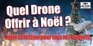 Quel Drone Offrir à Noël ?