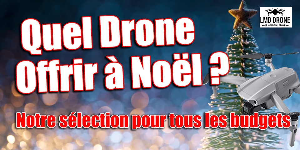 quel drone offrir à noël