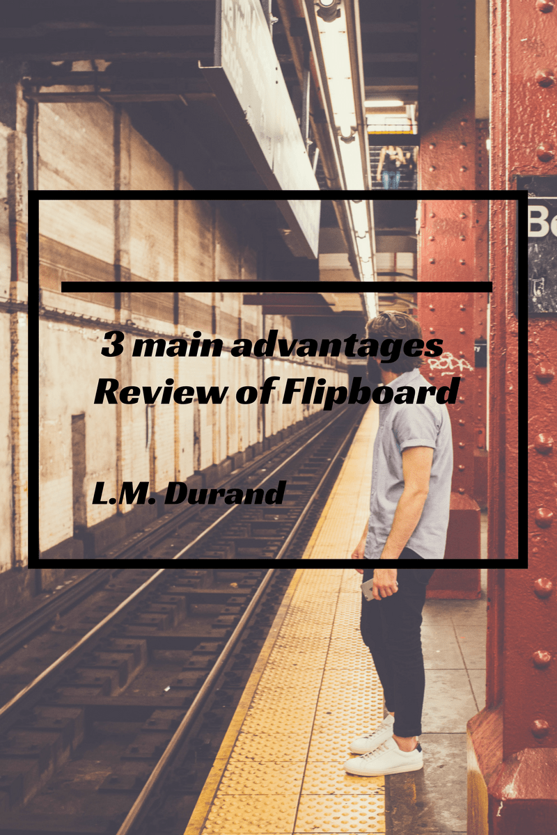 Review of Flipboard: The 3 main advantages