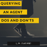 querying an agent dos and don'ts