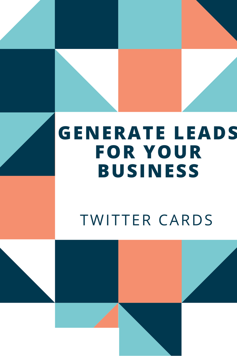 Create Tweets with a Call-To-Action Button and Generate Leads – Twitter Cards
