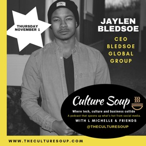 The Culture Soup Podcast–Teaser, Ep 2 Jaylen Bledsoe, CEO Bledsoe Global Group