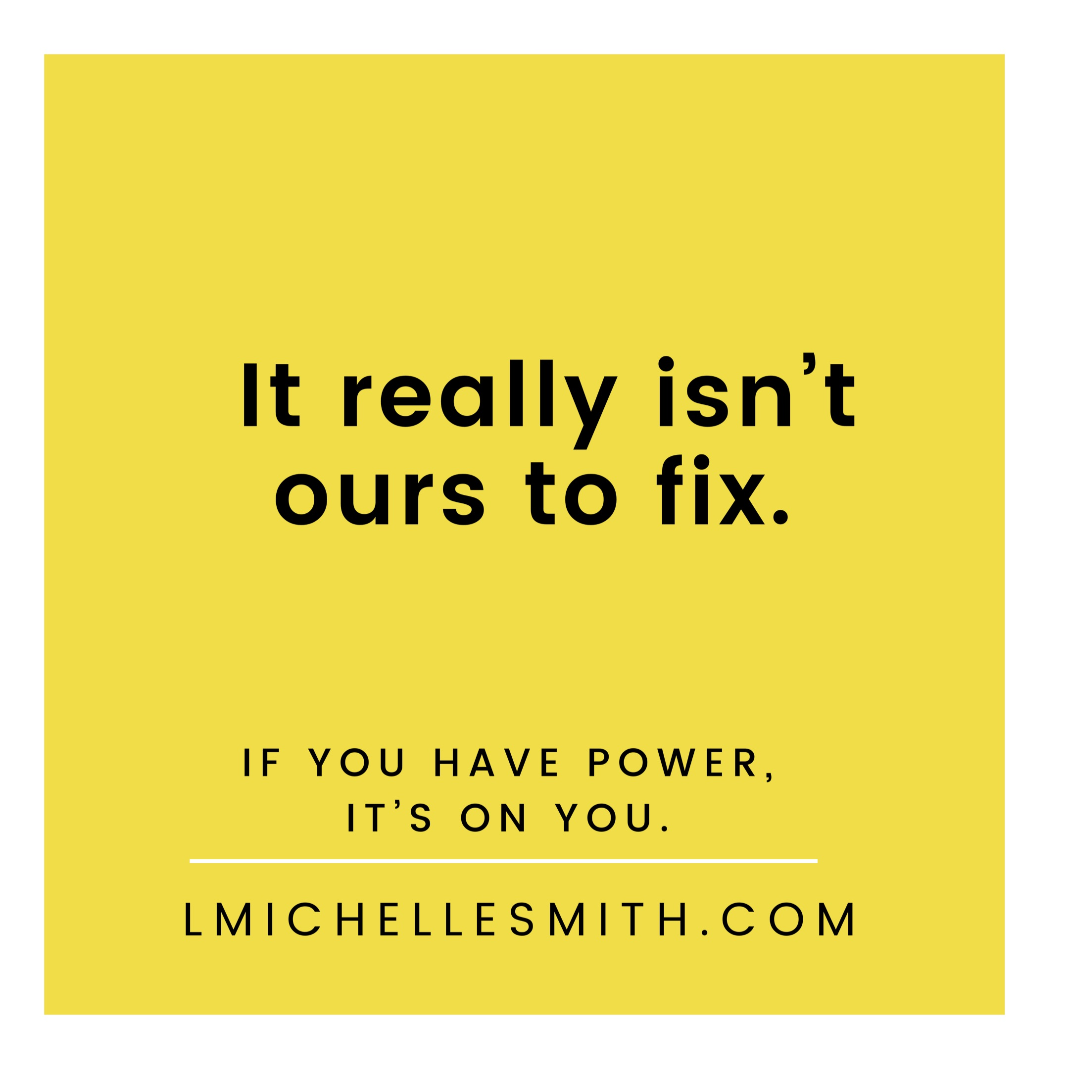 It really isn't ours to fix