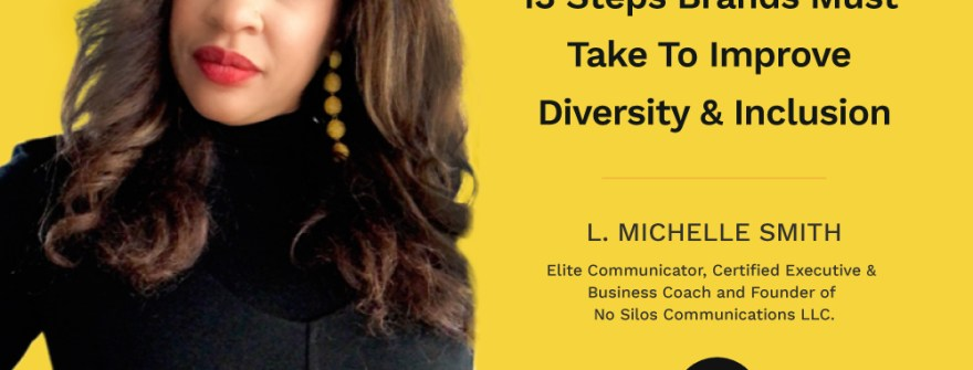 13 Steps Brands Must Take To Improve Diversity & Inclusion