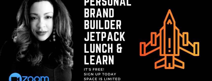 NSC Personal Brand Builder JetPack Virtual Lunch & Learn