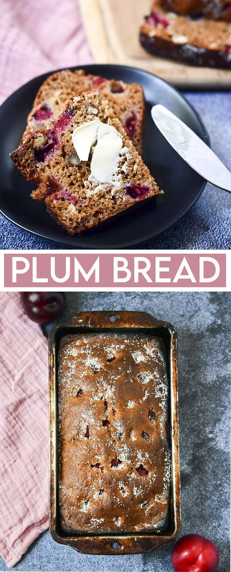 A collage of two photos of plum bread with text inbetween for pinterest. The first is a slice of bread with butter on it. The second is a loaf of plum bread.