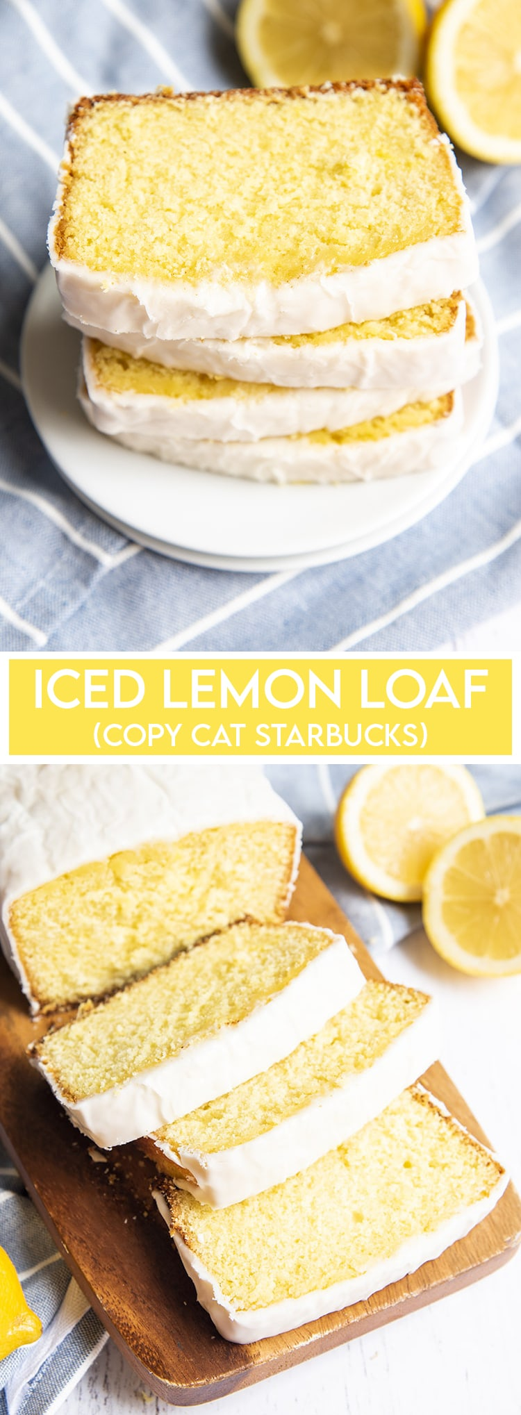 Two photos of lemon loaf with text in the middle for pinterest. Slices of iced lemon loaf bread stacked on top with a photo of sliced lemon loaf bread on a cutting board.