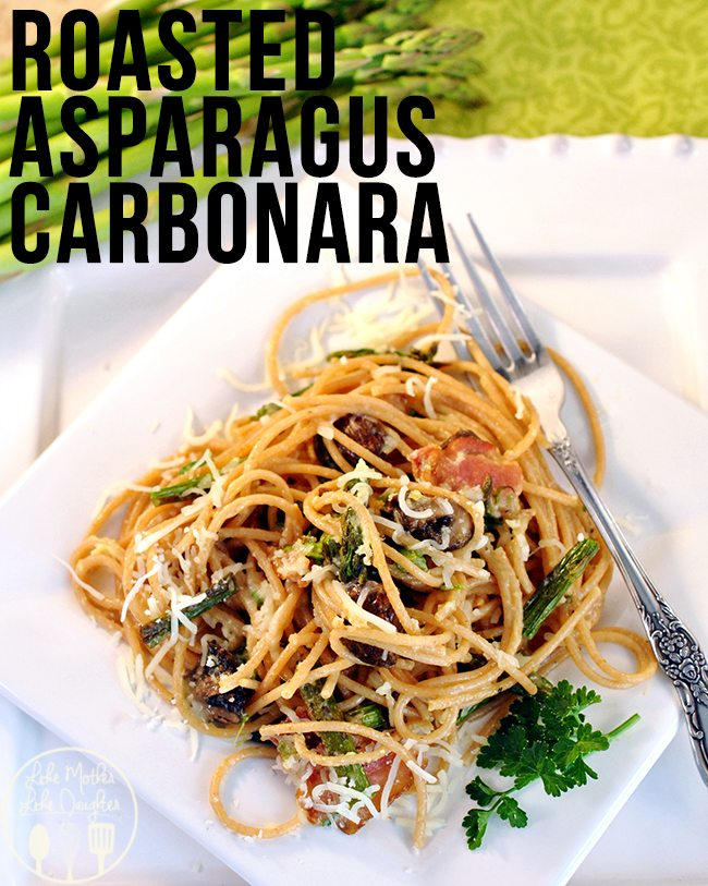 Roasted Asparagus Carbonara - The roasted asparagus, mushrooms, and garlic add to the incredible flavor of this classic pasta dish.