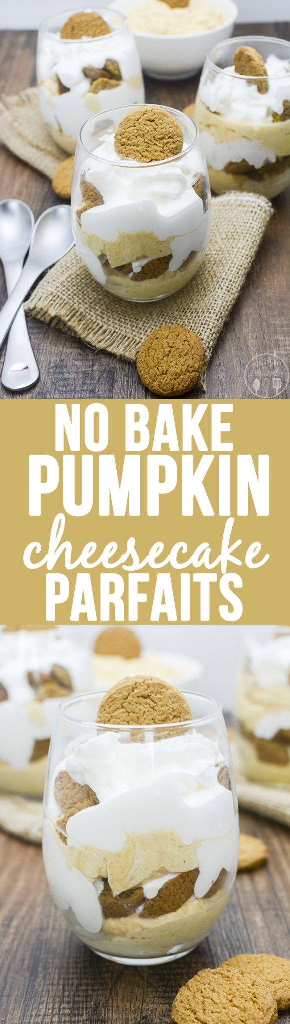 No Bake Pumpkin Cheesecake Parfaits - These delicious parfaits have layers of a quick no bake pumpkin cheesecake, gingersnap cookies and whipped cream for a delicious fall treat!