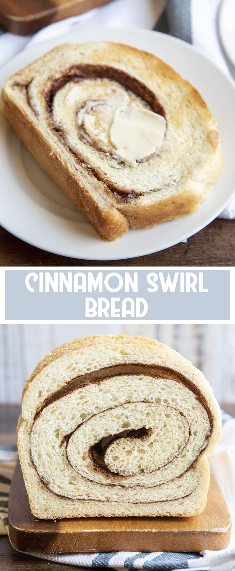 A piece of cinnamon swirl toast with butter on top on a white plate with a second photo of aloaf of cinnamon swirl bread text overlay for pinterest