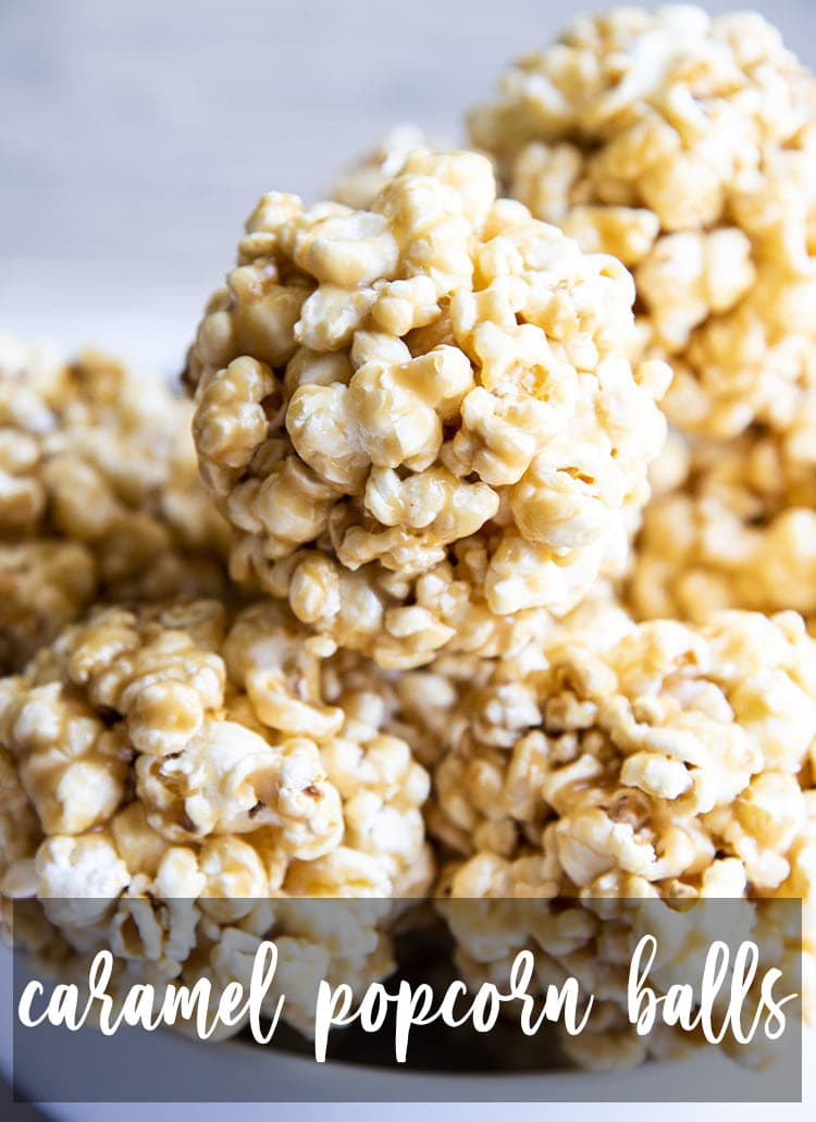 Caramel Popcorn Balls stacked on top of each other with text overlay for pinterest.