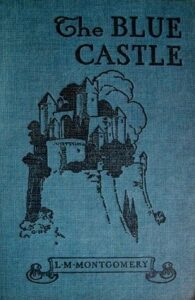 Early cover art for /The Blue Castle/, by L.M. Montgomery
