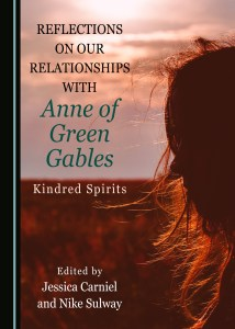 Cover art for /Reflections on Our Relationships with Anne of Green Gables/, edited by Jessica Carniel and Nike Sulway