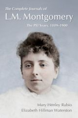 The Complete Journals of L.M. Montgomery: The PEI Years, 1889–1900