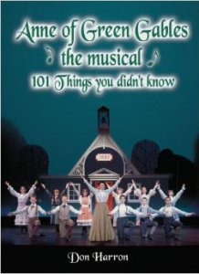 Anne of Green Gables the Musical: 101 Things You Didn't Know