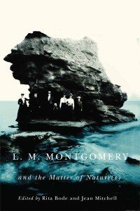 Cover art for L.M. Montgomery and the Matter of Nature(s)