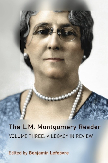 The L.M. Montgomery Reader, Volume 3: A Legacy in Review