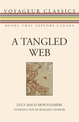 A Tangled Web, by Lucy Maud Montgomery, introduced by Benjamin Lefebvre
