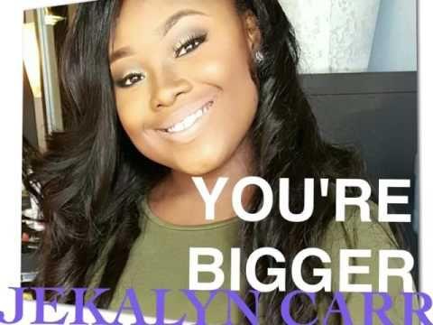 Jekalyn Carr - You're Bigger | Gospel music, Names of jesus, Women