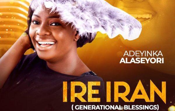 Ire Iran - Adeyinka Alaseyori