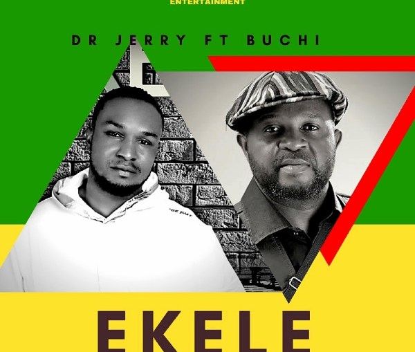 Ekele - Dr. Jerry Ft. Buchi