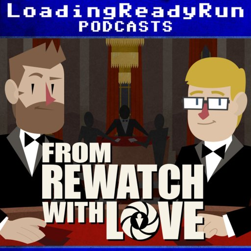 From Rewatch with Love – LoadingReadyRun