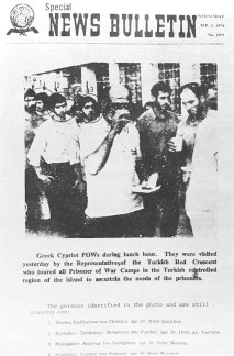 Turkish Cypriot publication 'Special News Bulletin' on 4 September 1974 showed Greek Cypriot prisoners being held by Turkish forces in the occupied area of Cyprus. They had been visited the day before by the Red Crescent. Four persons, identified in the photo were listed as missing: Thomas Eleftherios tou Christou from Lapithos, Kyriacos (Tzirkakas) Demetrios tou Panteli from Ayios Varvara, Philippides Andreas tou Georghiou from Nicosia and Stavrinou Ioannis tou Stavrou from Kapouti.
