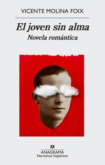 "Portada ""El joven sin alma"" Vicente Molina Foix, Editorial Anagrama"