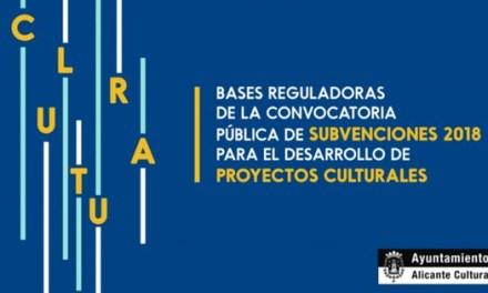 La regidoria de cultura d'Alacant obri la Convocatòria Pública de Subvencions per al desenvolupament de Projectes Culturals 2018