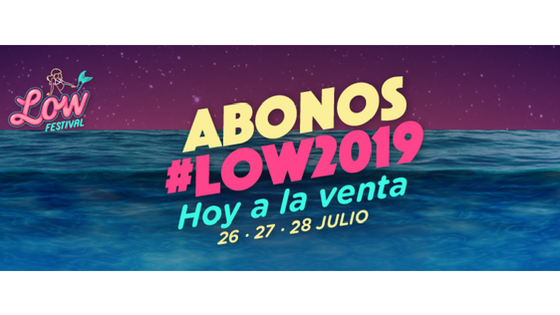 Low Festival 2019 pone a la venta los primeros abonos a precio promocional