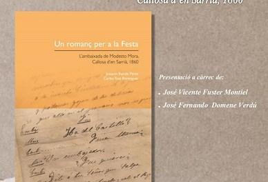 El Ayuntamiento presenta el libro 'Un romanç per a la Festa. L'ambaixada de Modesto Mora. Callosa d'en Sarrià, 1860'