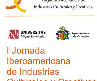 Ponents de diversos països en la I Jornada Iberoamericana d'Indústries Culturals i Innovació de la Càtedra 'Alejandro Roemmers' a Oriola