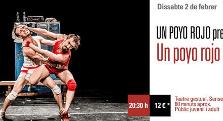 EL POYO ROJO, teatro físico sin palabras este sábado en el Teatre Arniches de Alicante