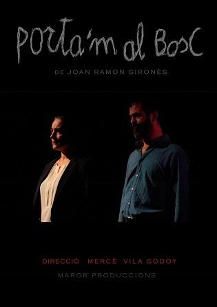 La obra Porta'm al bosc, finalista del Premi Born, llega al teatro Cervantes de Petrer