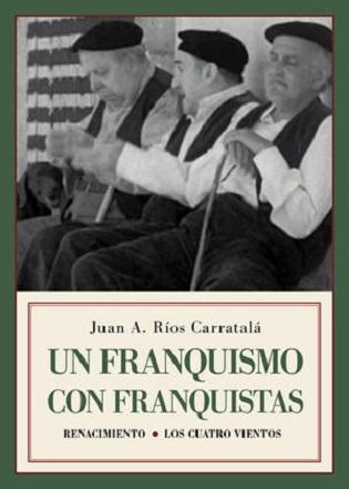 El catedràtic de la UA Juan Antonio Ríos Carratalá publica «Un franquismo con franquistas»