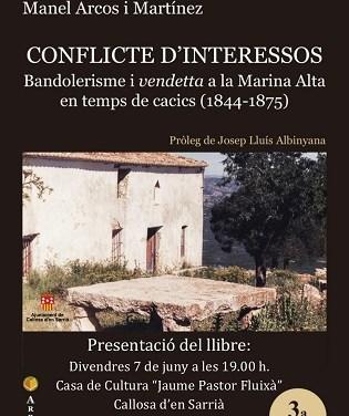 Presentación del libro 'Conflicte d'interessos. Bandolerisme i vendetta a la Marina Alta en temps de cacics'