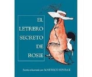 """""""El letrero secreto de Rosie"""" un libro de Maurice Sendak que se presta al juego y la dramatización"""