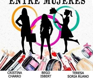 """Este sábado arranca en El Campello la semana contra la violencia de género con la obra teatral """"Entre mujeres"""""""