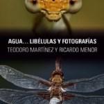 Inauguración de la exposición AGUA… LIBÉLULAS Y FOTOGRAFÍAS de Teodoro Martínez y Ricardo Menor