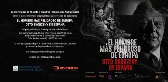 La Sede ciudad d'e Alicante acoge la presentación del documental «L'home més perillós d'Europa, Otto Skorzeny a Espanya»
