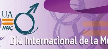La Universidad de Alicante programa una amplia variedad de actividades con motivo del Día Internacional de las Mujeres