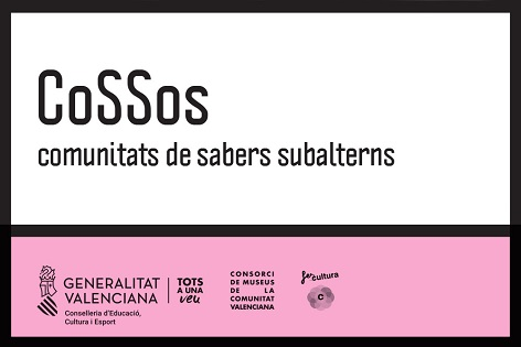 Projectes de producció cultural COSSOS: comunitats de sabers subalterns