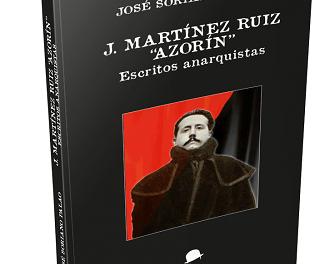 """La Fea Burguesía Ediciones presenta en Elda la obra 'J. Martínez Ruiz """"Azorín"""" Escritos anarquistas' de José Soriano Palao"""