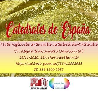 La Sede Universitaria Ciudad de Alicante organiza un ciclo dedicado a las «Catedrales de España»